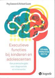 Executieve functies bij kinderen en adolescenten : een praktische gids voor diagnostiek en interventie / Dawson, Peg