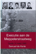 Executie aan de Meppelerstraatweg : Zwolle, 31 maart 1945 / De Korte, Samuel