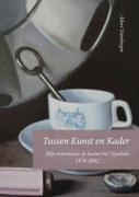 Tussen Kunst en Kader : mijn belevenissen op kasteel het Nijenhuis 1974-2002 / Steenbergen, Albert