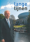 Lange lijnen : Henk Jan Meijer, burgemeester van Zwolle / Lijkendijk, Lydia