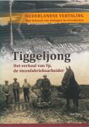 Tiggeljong : het verhaal van Yp, de steenfabrieksarbeider / Bos, Jan