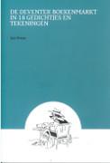 De Deventer boekenmarkt in 18 gedichtjes en tekeningen / -