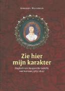 Zie hier mijn karakter : dagboek van Margaretha Isabella van Ittersum (1783-1809) / Huisman, Greddy