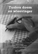 Tusken doem en wiesvinger : 50 kotte verhalen, 'n stuk of wat oet 'n dikken doem, 't merendeel is woar gebuurd / Kwast, Johan G.