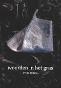 Woorden in het gras : columns van Fride Bonda : mijmeringen bij dagelijkse gebeurtenissen / Bonda, Fride