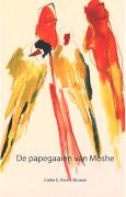 De papegaaien van Moshe / Kievit-Broeze, Ineke E.