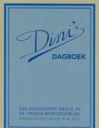 Dini's dagboek : een Assendorps meisje in de Tweede Wereldoorlog / -