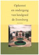 Opkomst en ondergang van landgoed De Eversberg / Lohuis, Jan