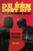 De één doet dit, de ander dat : Broedertwist in Deventer / Bugter, Robert