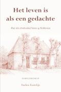 Het leven is als een gedachte : meer dan driehonderd lentes op Kolderveen : familieroman / Kastelijn, Pauline